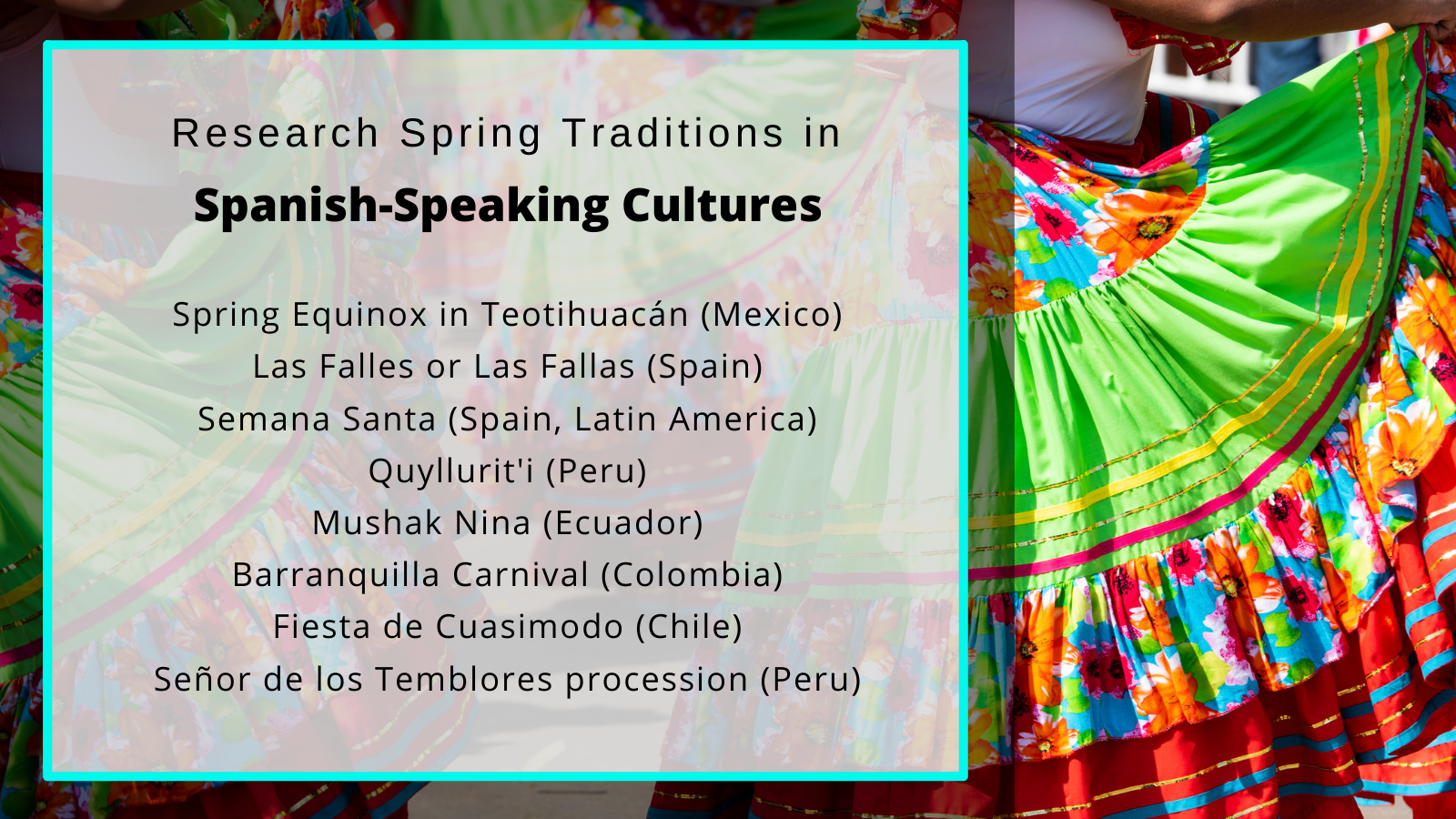 Research spring traditions in Spanish-speaking cultures for your world languages classroom