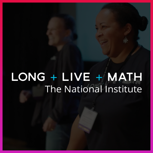 Long Live Math: The National Institute teachers professional development event